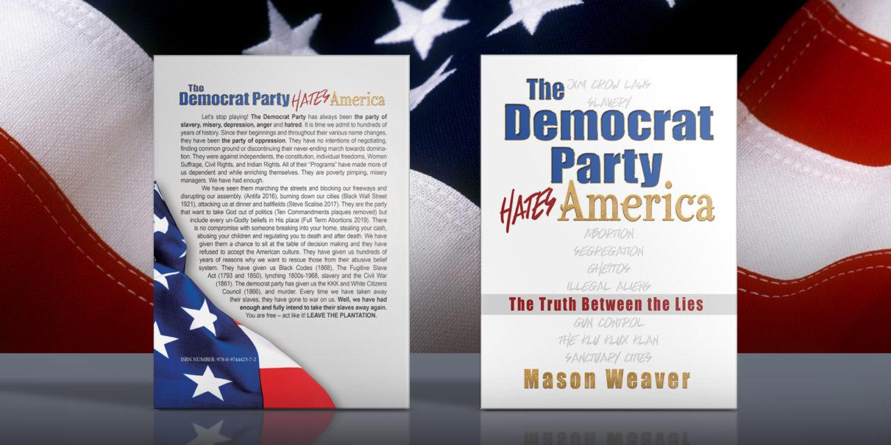 """The Democrat Party Hates America"""