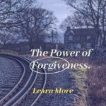 SPIRITUAL: The Power of Forgiveness