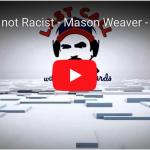 (Video) It's Not Racist