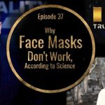 Why Face Masks DON'T Work, According To SCIENCE