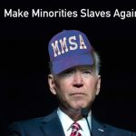 Biden Unveils Plans That Will Destroy Minorities.