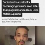 Capitol rioter arrested for encouraging violence is an anti-Trump agitator and a Black Lives Matter supporter