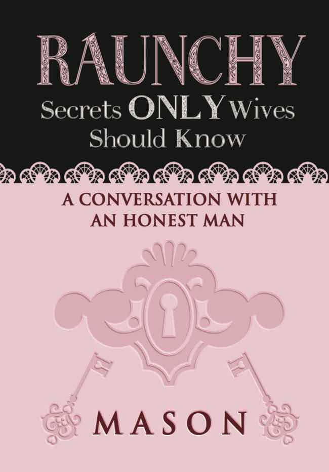 Get Mason's New Book Autographed: SECRETS ONLY WIVES SHOULD KNOW